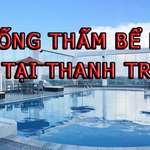 Chống Thấm Bể Bơi Tại Thanh Trì