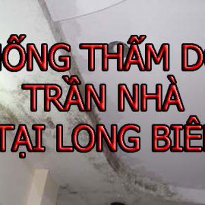Chống Thấm Dột Trần Nhà Tại Long Biên