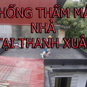 Chống Thấm Mái Nhà Tại Thanh Xuân