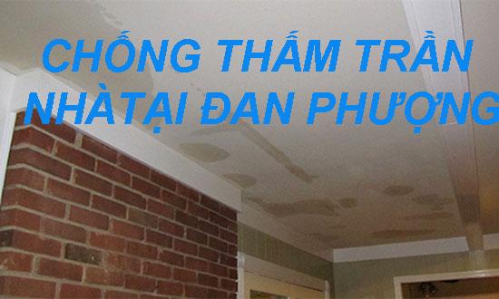 chống thấm trần nhà tại đan phượng