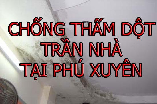 chống thấm dột trần nhà tại phú xuyên